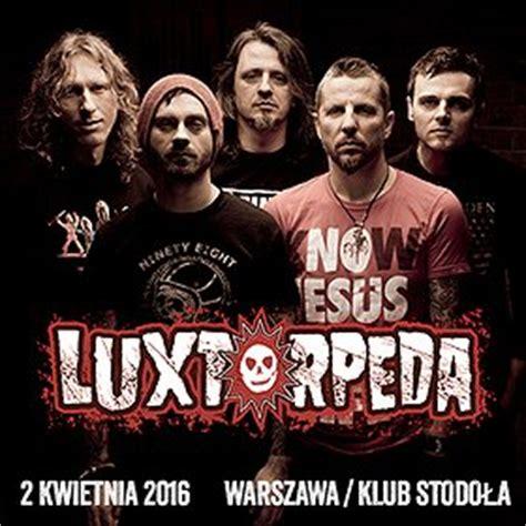 Bilety na koncert LUXTORPEDA - Stodoła, Warszawa ...