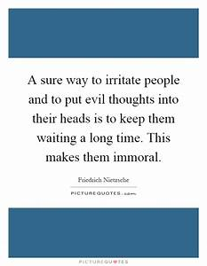 A sure way to i... Evil Thought Quotes