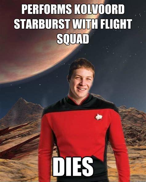 Starburst Meme - performs kolvoord starburst with flight squad dies starfleet academy freshman quickmeme