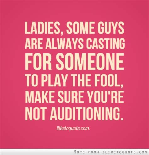 Not Being Played For A Fool Quotes