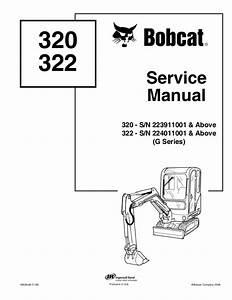 Bobcat 322 Excavator Service Repair Manual S  N 224011001