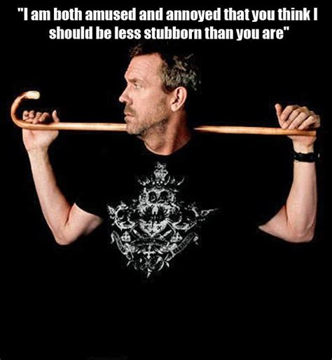 Dr House Meme - 30 sarcastic and hilarious dr house quotes funny pinterest i am house and dr house quotes