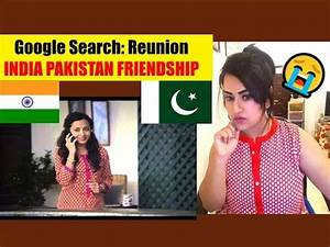 Indian Girl Reacts on PAKISTAN Google Search: Reunion Ad ...