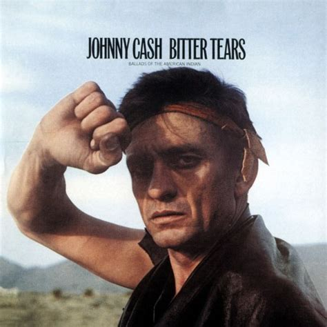 johnny cash bitter tears ballads   american indian