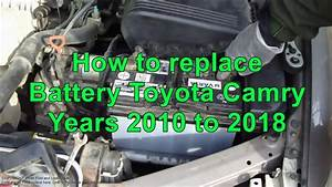 How To Replace Battery Toyota Camry Years 2010 To 2018