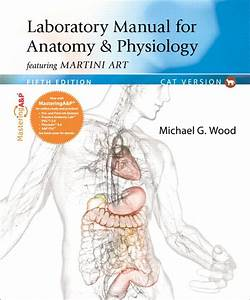 Wood  Laboratory Manual For Anatomy  U0026 Physiology Featuring
