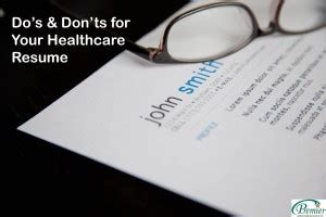 5 Resume Do S And Don Ts by 5 Do S And Don Ts Recruiters Are Out For On Your Healthcare Resume Premier