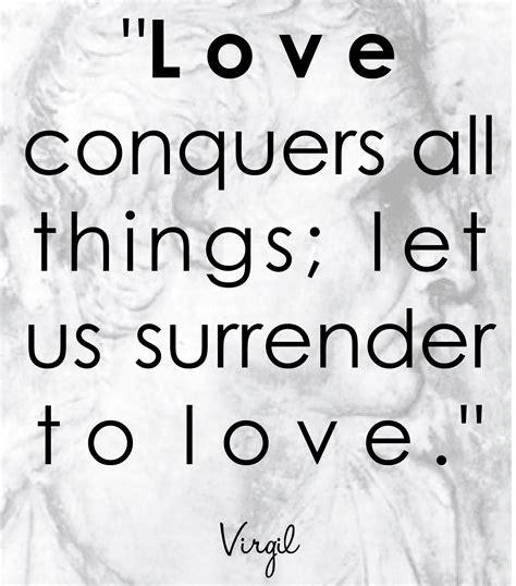 Love Conquers Quotes Quotesgram