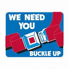 We Need You, Buckle Up (with Symbol) Sign  37301243  Traffic & Parking Control Co, Inc