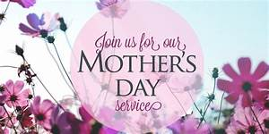 Join us for Mother's Day Services – Grace Street Fellowship