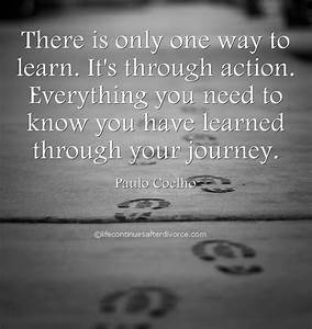 There is only one way to learn. It's through action ...