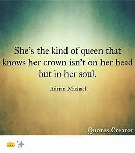She's the K... Queen And Crown Quotes