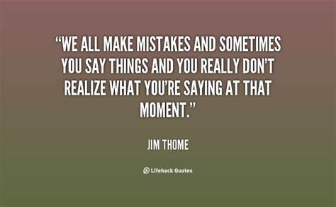 Hopefully You Please Learn From My Mistakes Give Mistakes Quotes