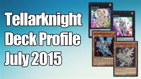 yu gi oh tellarknight deck profile july 2015 youtube