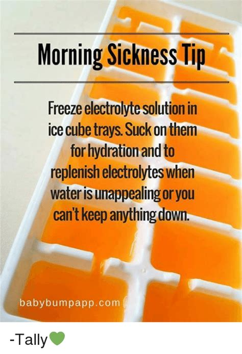Morning Sickness Meme - morning sickness tip freeze electrolytesolution in ice cube trays suckonthem for hydration and