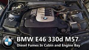 Fixed  Bmw E46 330d M57 Diesel Exhaust Fumes In Cabin And Engine Bay