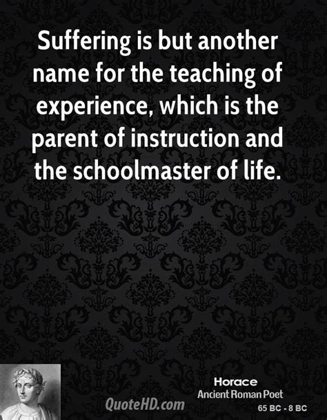 What Is Another Word For Experience On A Resume by Suffering Is But Another Name For The Teaching Of By Horace Like Success