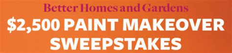 better homes and gardens sweepstakes enter the 2 500 better homes and gardens paint sweepstakes