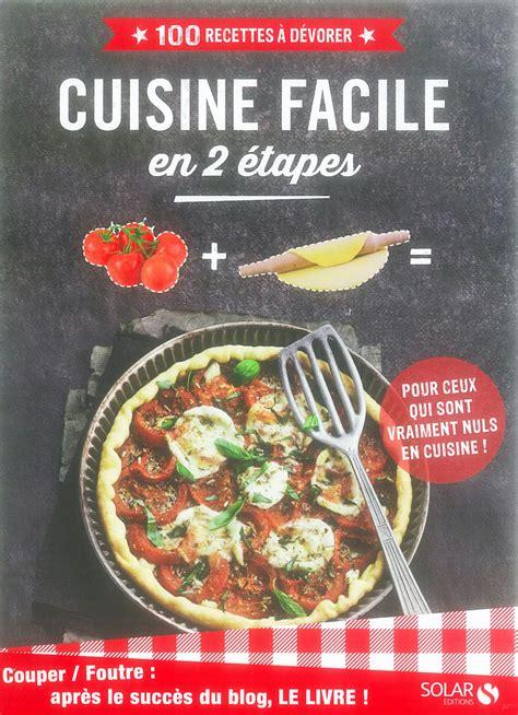 cuisine facile en  etapes le livre dapres le blog