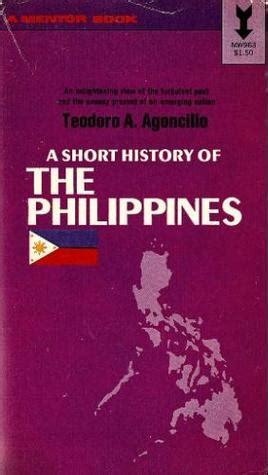 short history   philippines  teodoro  agoncillo