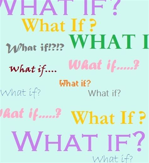 What If Questions