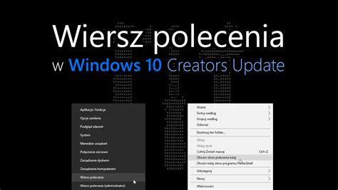 jak przywr 243 cić wiersz polecenia w windows 10 creators update