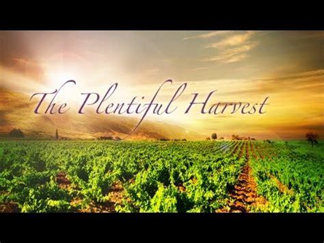 Plentiful Harvest - YouTube