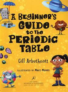 A Beginner U0026 39 S Guide To The Periodic Table By Arbuthnott