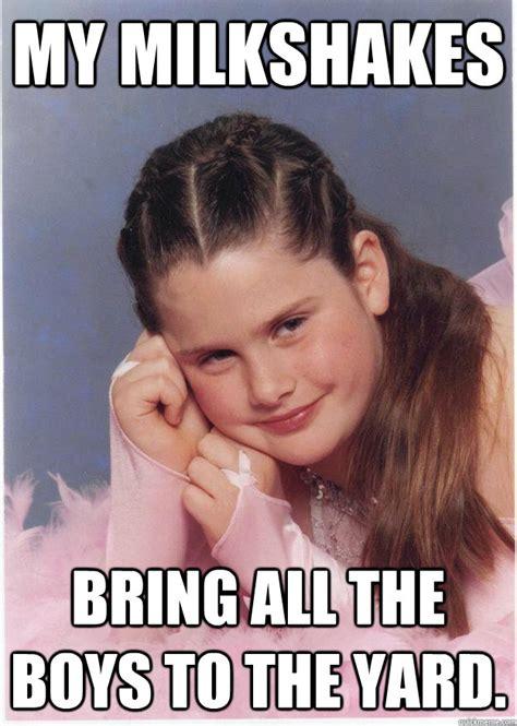 Narcissist Memes - my milkshakes bring all the boys to the yard narcissistic nancy quickmeme