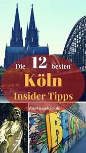 Köln Insider Tipps : die 12 besten k ln insider tipps abseits der touristenmassen k ln tipps tipps und deutsche st dte ~ A.2002-acura-tl-radio.info Haus und Dekorationen