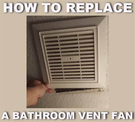 replace bath exhaust fan how to replace a noisy or broken bathroom vent exhaust fan