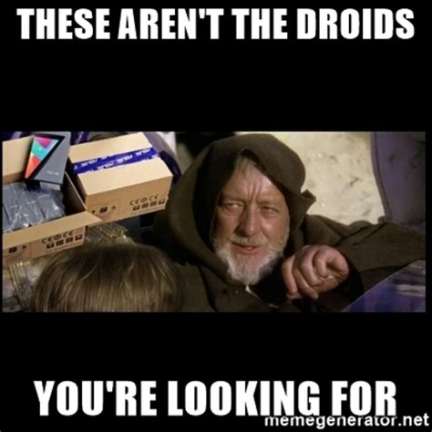 These Aren't The Droids You're Looking For Jedi