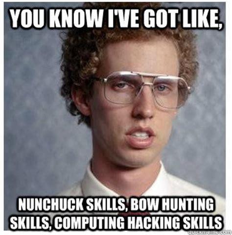 Bow Hunting Memes - you know i ve got like nunchuck skills bow hunting skills computing hacking skills napoleon