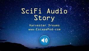 """Listen to the SciFi Audio Story """"Harvester Dreams ..."""
