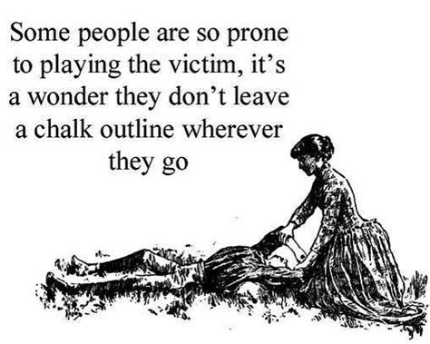 people playing the victim quotes