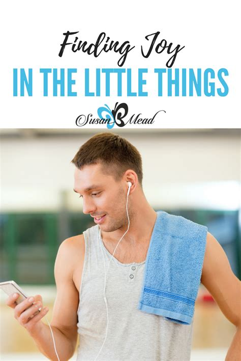 Finding Joy In The Little Things • Susanbmead