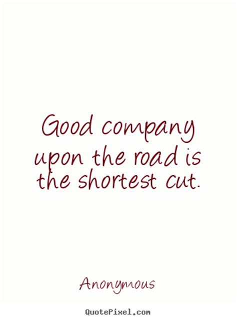quotes  friendship good company   road