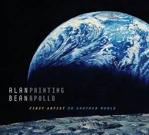 Alan Bean: Painting Apollo (Alan Bean) - collectSPACE ...