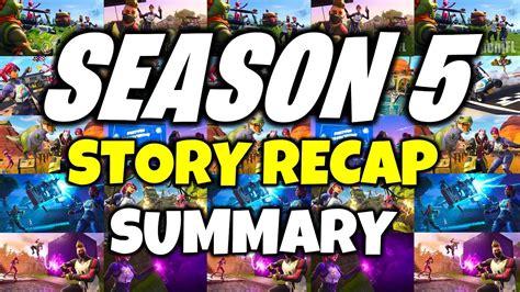 fortnite season  storyline recap summary youtube
