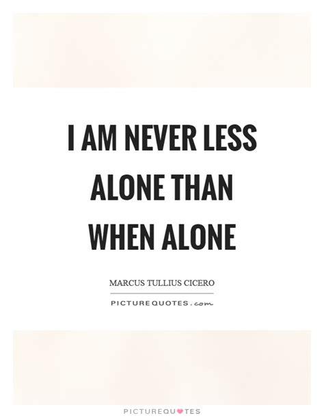 I Am Never Alone Quotes