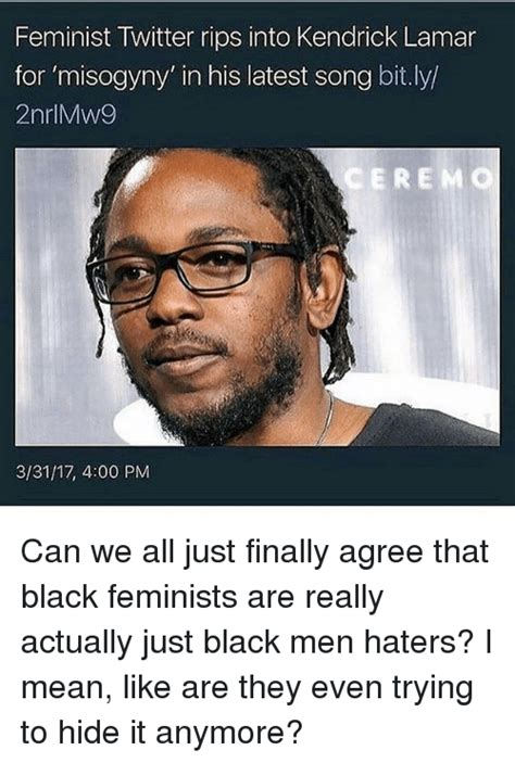 Kendrick Meme - feminist twitter rips into kendrick lamar for misogyny in his latest song bitly 2nrimw9 ceremo