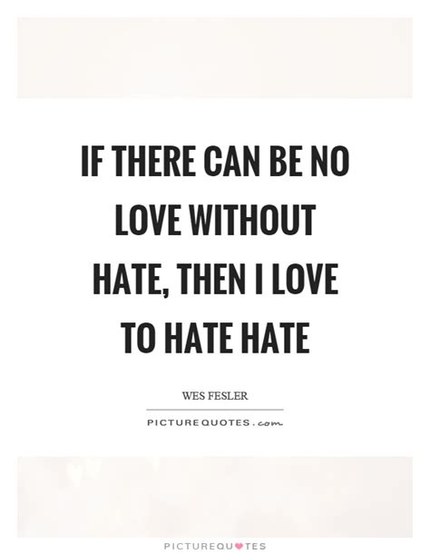 Famous Love Hate Quotes Sayings