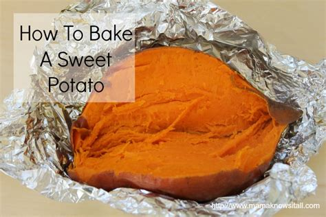 how to make a sweet potato how to bake a sweet potato mama knows it all
