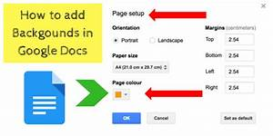 How to add backgrounds in google docs a workaround for Google docs page background