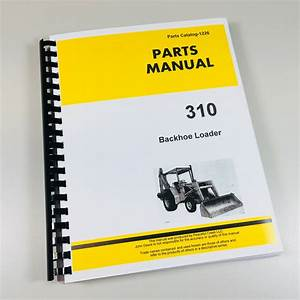 27 John Deere 310 Backhoe Parts Diagram