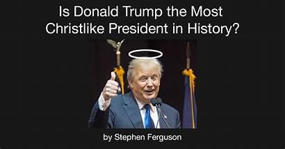 Trump President Donald History Christlike Today Kinstacdn