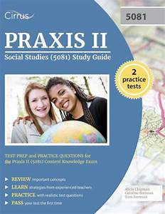 Praxis Ii Social Studies  5081  Study Guide  Test Prep And Practice Questions For The Praxis Ii