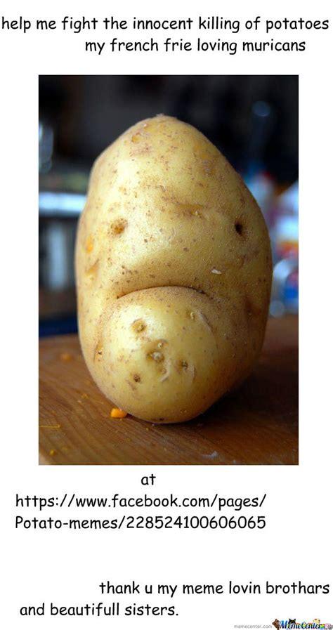 Potatoes Meme - i love potatoes https www facebook com pages potato memes 228524100606065 by maxterfa meme