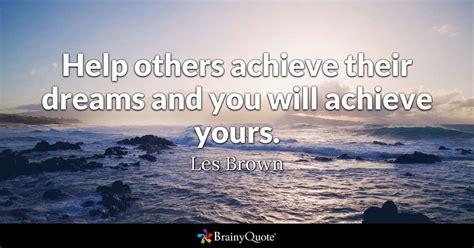 achieve  dreams    achieve