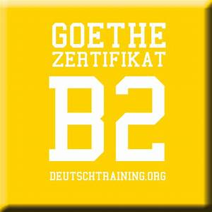 B2 Prüfung Goethe The Goethe Zertifikat B2 Is A German Exam For Adults